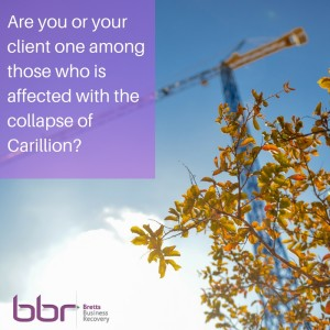 Are you or your client one among those who is affected with the collapse of Carillion?